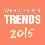 Forecasts for 2015 Web Design Trends
